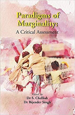 Paradigms of Marginality : A Critical Assessment [Hardcover] Edited By:- Dr S. Chelliah, Dr Bijender Singh by Edith, Wharton, 2019