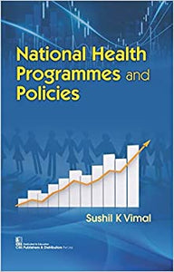 NATIONAL HEALTH PROGRAMMES AND POLICIES (PB 2018) [Paperback] VIMAL S K by Vinay Kumar Srivastava, 2018