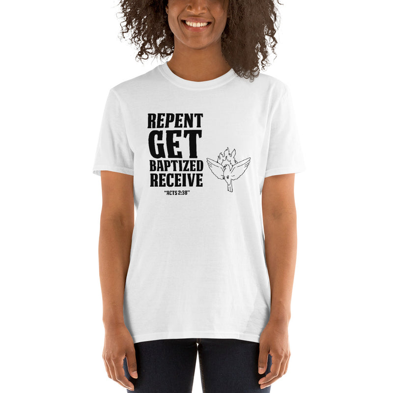 Repent get baptized receive Holly Spirit Short-Sleeve Unisex T-Shirt
