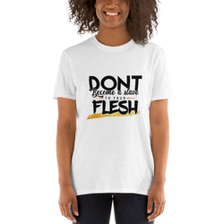 Dont become a slave to your flesh Short-Sleeve Unisex T-Shirt