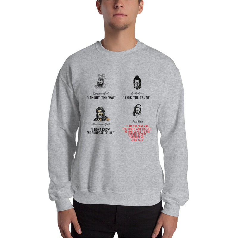 Jesus is the only way to Father Unisex Sweatshirt