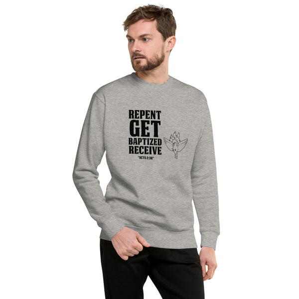 Repent get baptised receive Holly Spirit Unisex Fleece Pullover