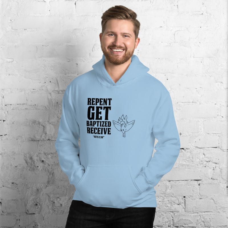Repent get baptized receive Holly Spirit Unisex Hoodie