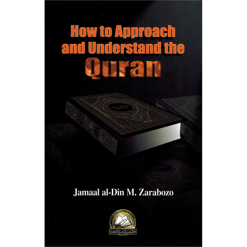 How to Approach & Understand the Quran