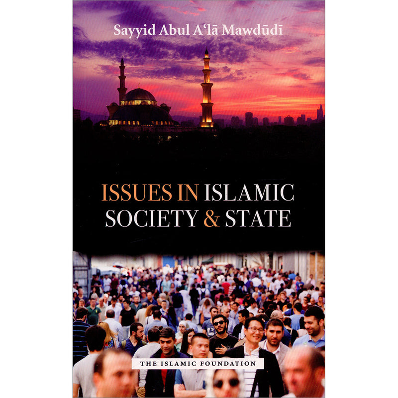 Issues in Islamic Society & State (Paperback)