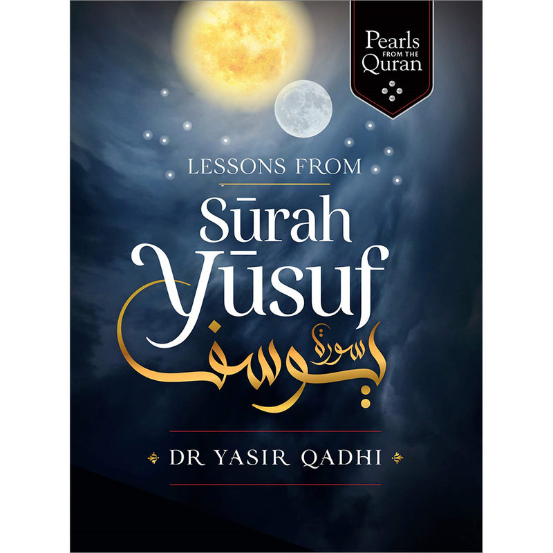 Lessons From Surah Yusuf (Hardcover)