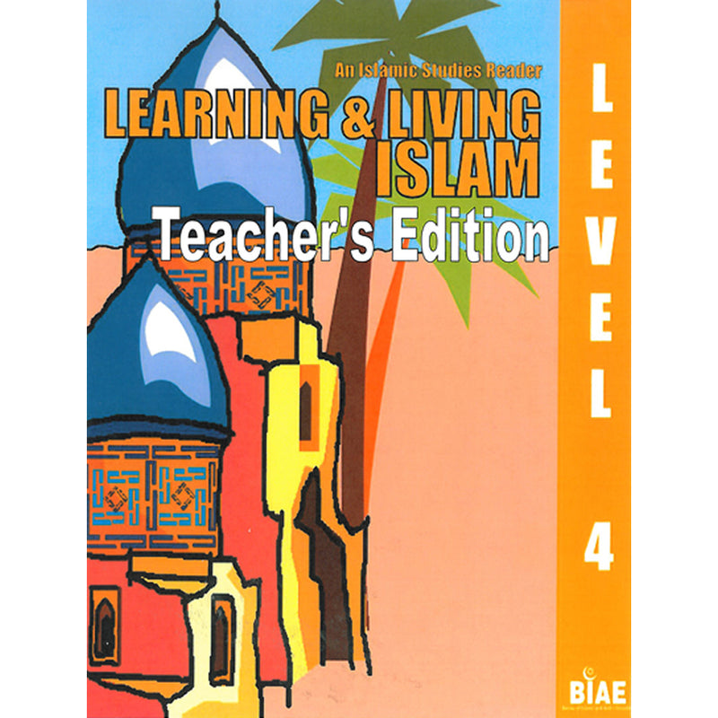 Learning and Living Islam Teacher's Edition: Level 4