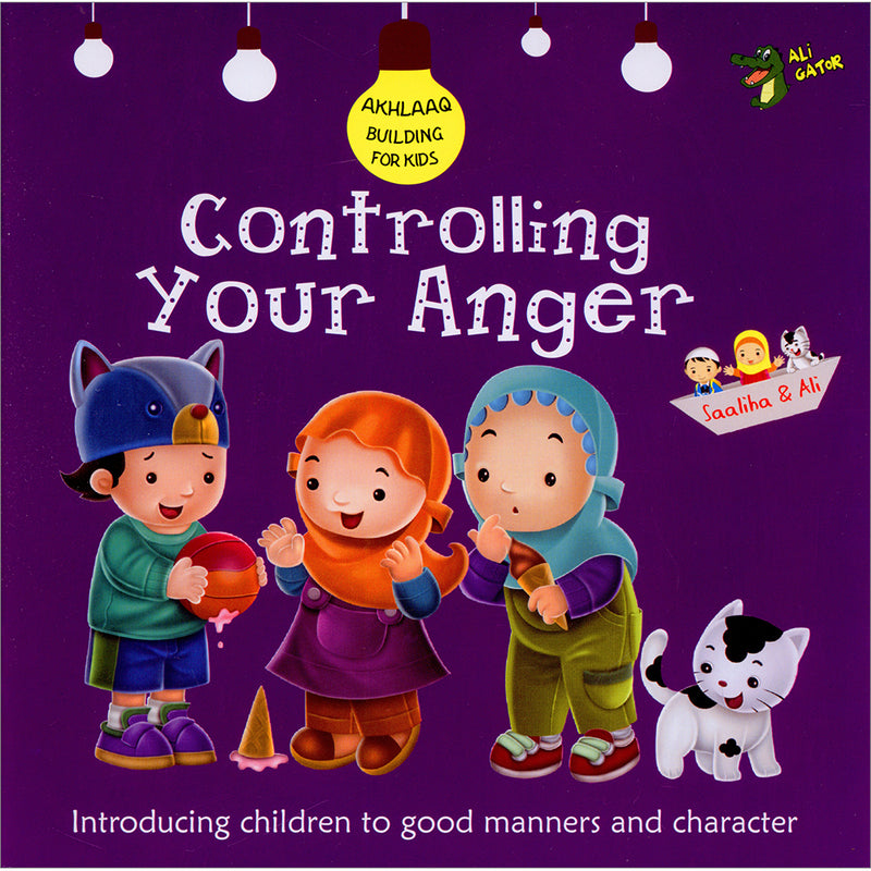 Controlling Your Anger (Akhlaq Building Series)