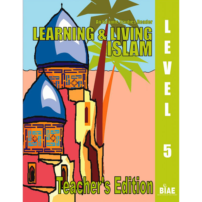 Learning and Living Islam Teacher's Edition: Level 5