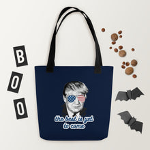 Load image into Gallery viewer, The Best Is Yet To Come - Tote bag