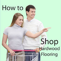 How to Shop Hardwood Flooring
