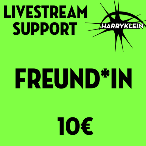 Livestream Support - FREUND*IN 10€