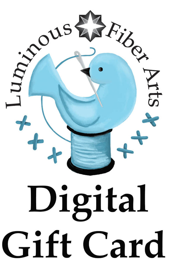 Digital Gift Card for Luminous Fiber Arts Shop