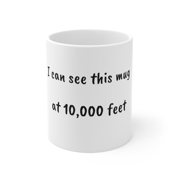 "Caneca 0.33 l ""I can see this mug at 10,000 feet"""