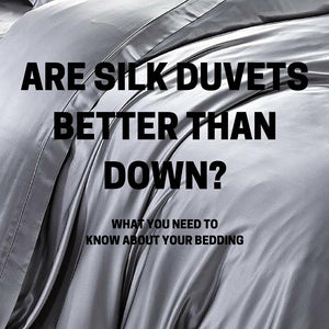 Why Silk Duvets Are Better than Down Duvets