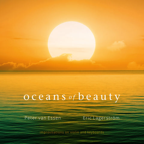Oceans of Beauty - Peter van Essen & Eric Lagerstrom