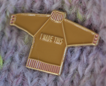 "Load image into Gallery viewer, ""I Made This"" Enamel Pin"