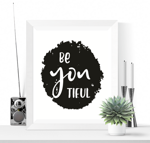 Be You Tiful Art Printable Black