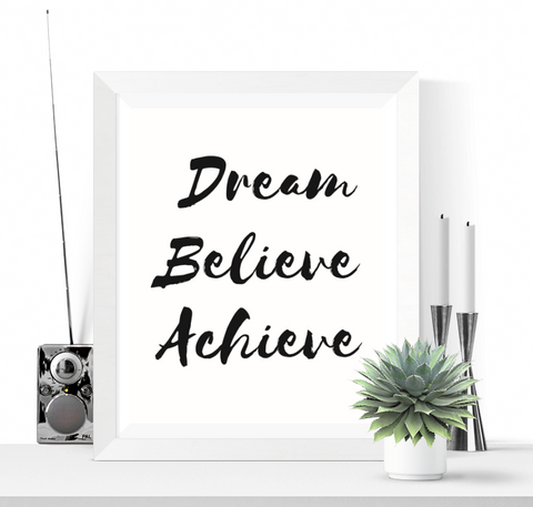 Dream Believe Achieve Art Printable Black