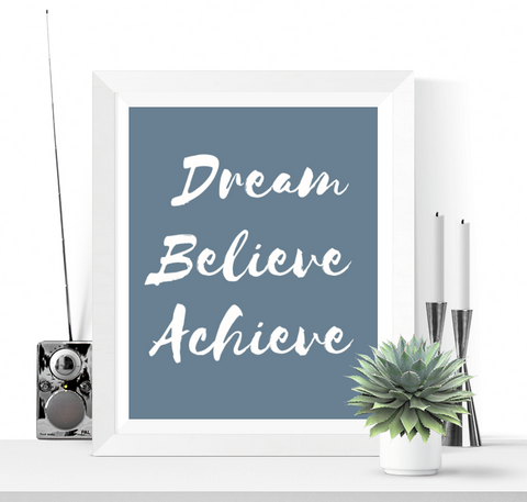 Dream Believe Achieve Art Printable Niagara Blue