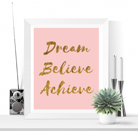 Dream Believe Achieve Art Printable Pink and Gold