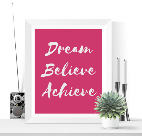 Dream Believe Achieve Art Printable Pink Yarrow