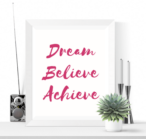 Dream Believe Achieve Art Printable Pink