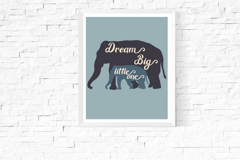 Dream Big Little One Blue Elephants Art Printable