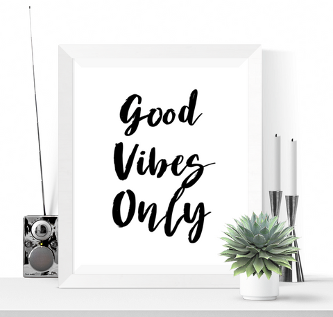 Good Vibes Only Art Printable Black