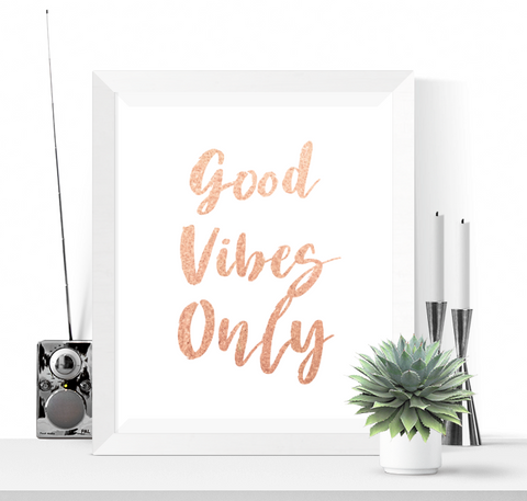 Good Vibes Only Art Printable Rose Gold