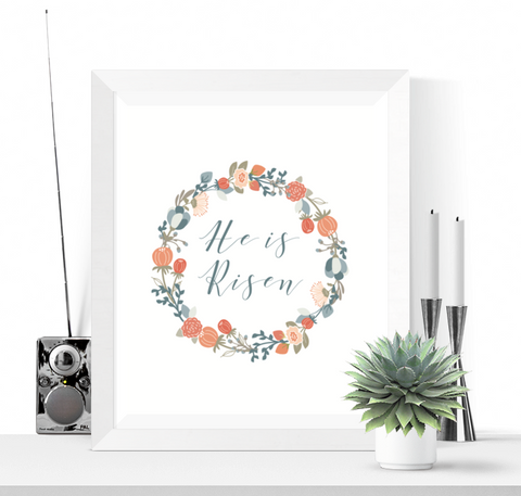 He Is Risen Easter Printable Sign Decoration Floral Wreath