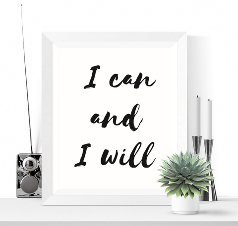 I Can and I Will Art Printable Black