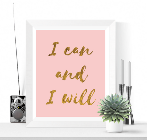 I Can and I Will Art Printable Pink and Gold