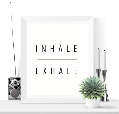 Inhale Exhale Art Printable