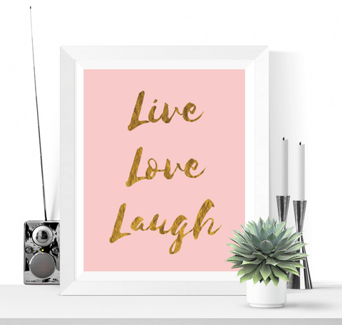 Live Love Laugh Art Printable Pink and Gold