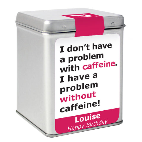 Personalised Caffeine Slogan Tea and Tin Gift