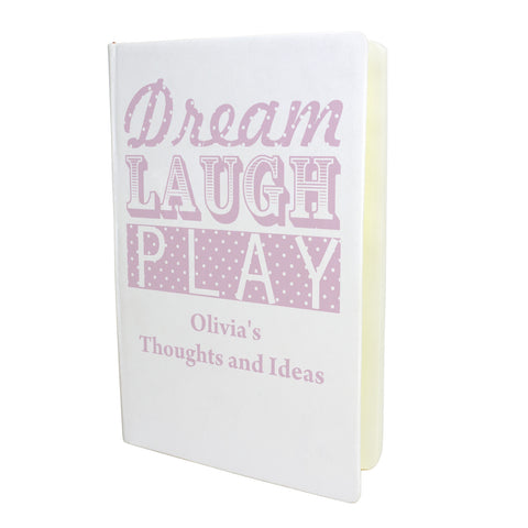 Personalised Dream Laugh Play Pink Hardback A5 Notebook Gift