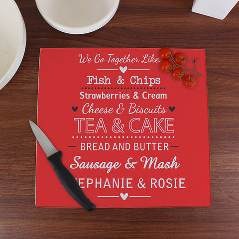 Personalised We Go Together Like Glass Chopping Board