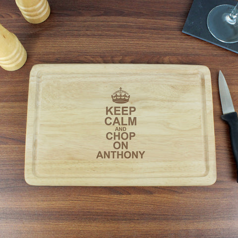 Personalised Keep Calm and Chop On Chopping Board