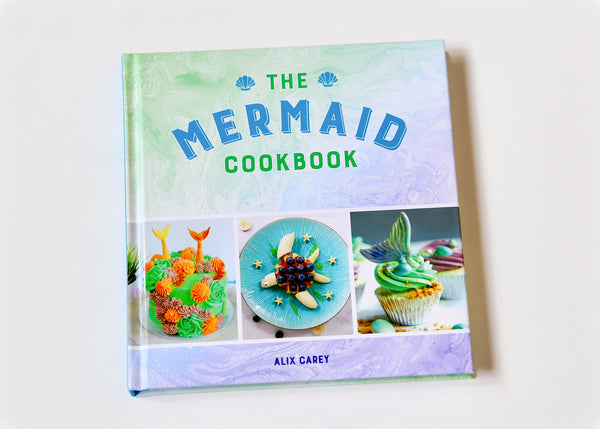 The Mermaid Cookbook by Alix Carey