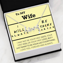 Load image into Gallery viewer, To MY Wife I will always be there for you   Scripted Love Word Necklace