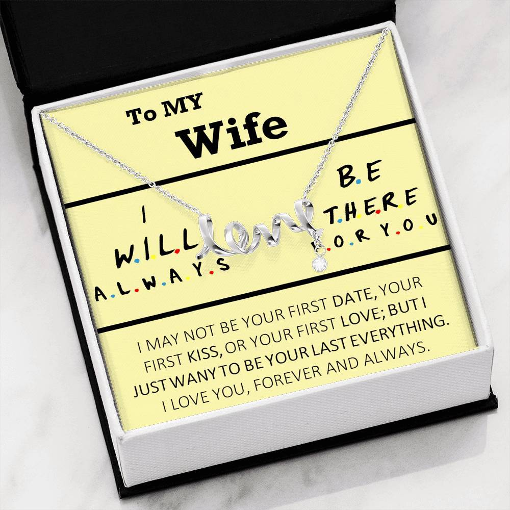 To MY Wife I will always be there for you   Scripted Love Word Necklace