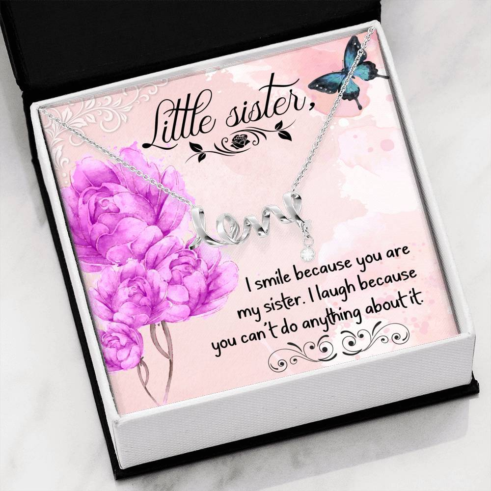 Little Sister Friend I smile because you are Scripted Love Word Necklace