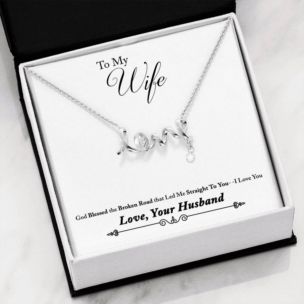To Wife From Husband Broken Road Scripted Love Word Necklace