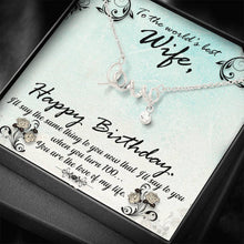 Load image into Gallery viewer, To The World Best Wife Happy Birthday  Scripted Love Word Necklace