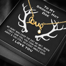 Load image into Gallery viewer, To my smokin' hot doe Smoking I Love You Scripted Love Word Necklace