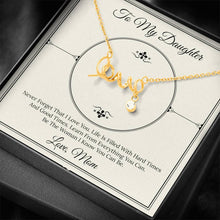 Load image into Gallery viewer, From Mom TO MY DAUGHTER Scripted Love Word Necklace
