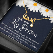 Load image into Gallery viewer, Grey Anatomy You are My  Person Design Scripted Love Word Necklace