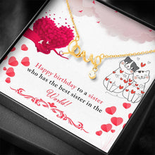 Load image into Gallery viewer, Happy Birthday Sister Friend  Scripted Love Word Necklace