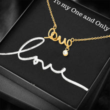 Load image into Gallery viewer, To the one and only one love Girlfriend Wife Scripted Love Word Necklace